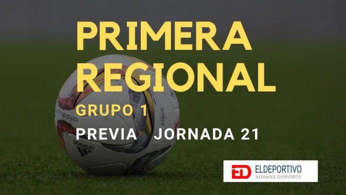Previa de la jornada 21 de la Primera Regional, grupo 1.