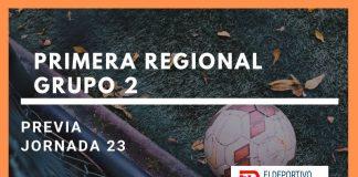 Jornada 22 – Previa Primera Regional Grupo 2.