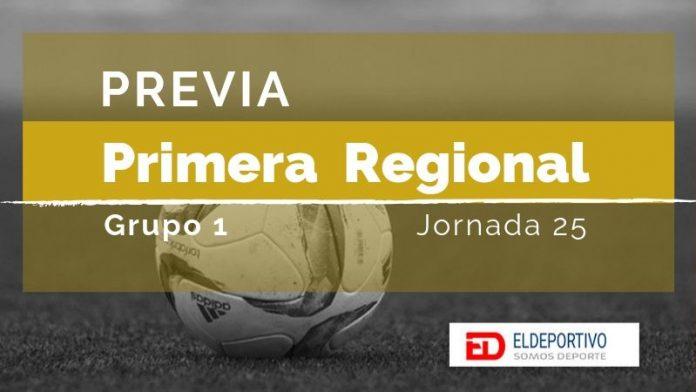 Previa de la Primera Regional, Grupo 1 - Jornada 25.