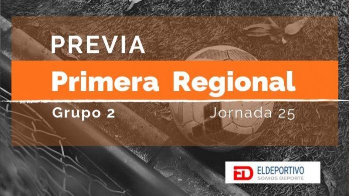 Previa de Primera Regional Grupo 2 - JORNADA 25.