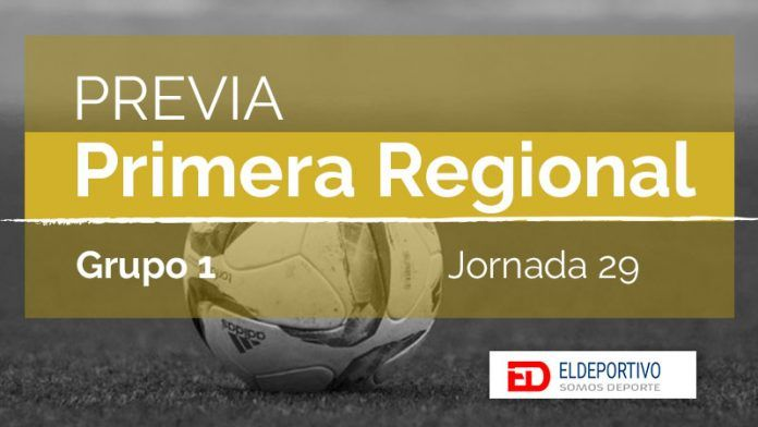 Previa Primera Regional Grupo 1, Jornada 28.