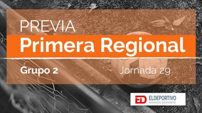 Previa Primera Regional Grupo 2, Jornada 28.