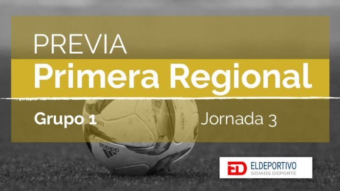 Previa de la Primera Regional Grupo 1, jornada 3.