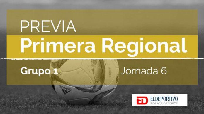 Previa de la Primera Regional Grupo 1, jornada 6.