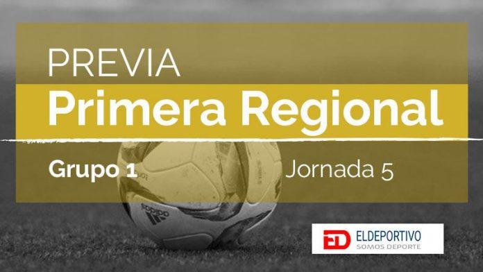Previa de la Primera Regional Grupo 1, jornada 5.
